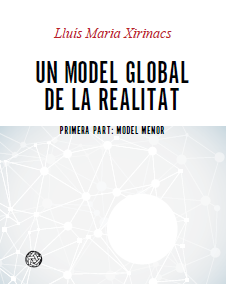 Lluis M. Xirinacs. Un model global de la realitat. Model menor. 2014. Portada.